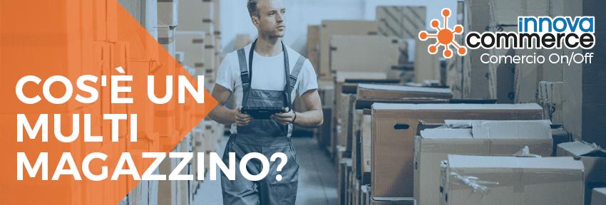 Cos'è un multi magazzino?