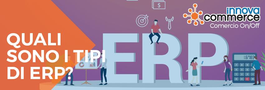 Quali sono i tipi di ERP?