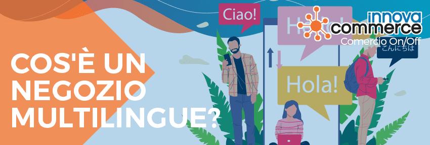 Cos'è un negozio multilingue?