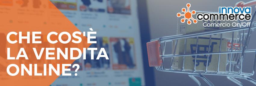 Che cos'è la vendita online?
