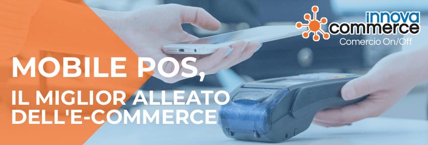MOBILE POS, il miglior alleato dell'e-commerce