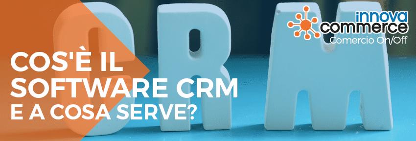 Cos'è il software CRM e a cosa serve?